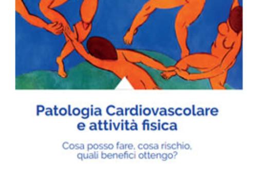 Patologia Cardiovascolare e attività fisica Cosa posso fare, cosa rischio, quali benefici ottengo?
